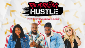 The Morning Hustle
