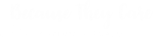 Because They Care - A Salute to Nurses_RD Raleigh_November 2020